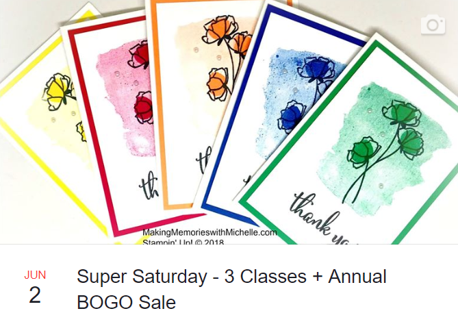Register for the June 2 Super Saturday Class by 5/20. Come stamp in person, or get your card kits delivered right to your door! #craftwhenyouwant www.makingMemorieswithMichelle.com Stampin' Up! © 2018