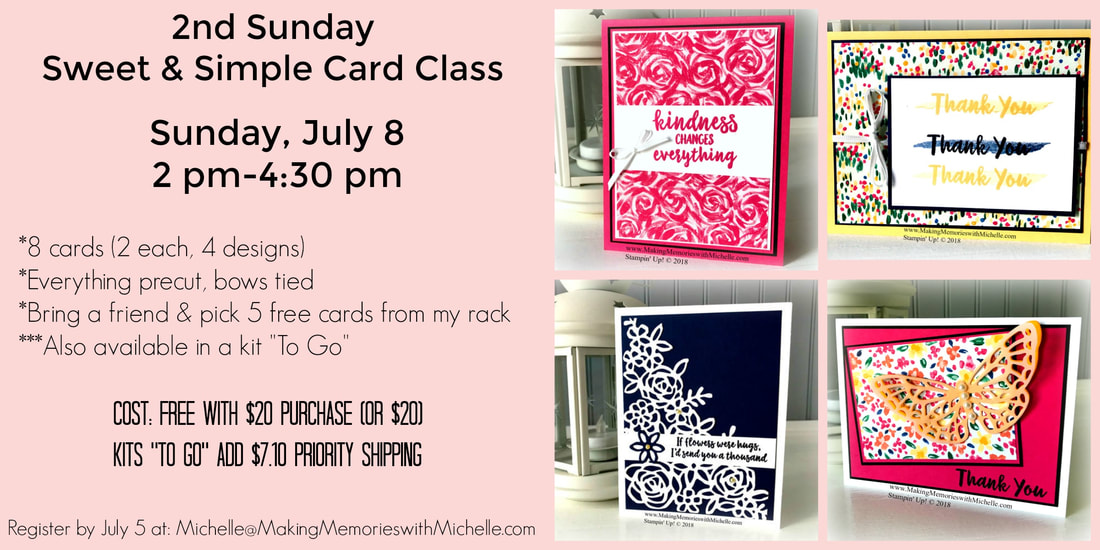 PictureRegister for July's Sweet & Simple Card Class by July 5. In Person or get your Kit to go! www.MakingMemorieswithMichelle.com Registration due July 5! Stampin' Up! © 2018