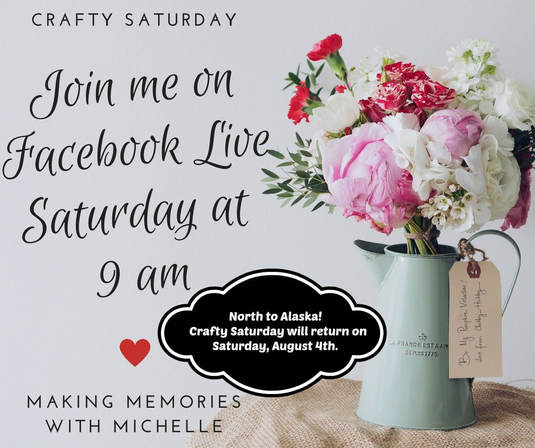 I'm heading to the Stampin' Up! Alaska Incentive trip. Crafty Saturday will resume on Saturday morning, August 4th. Until then, #CraftWhenYouWant and Happy Stamping! www.MakingMemorieswithMichelle.com Stampin' Up! © 2018
