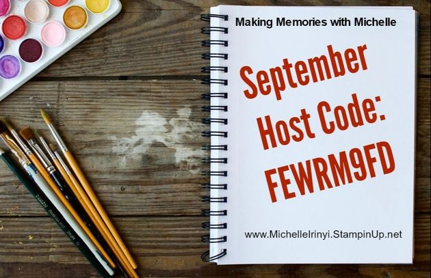 www.MakingMemorieswithMichelle.com Be sure to use my September Host Code for all orders under $150. (At $150, you earn your own Stampin' Rewards!)