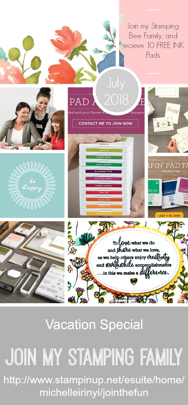 Come join my Stamping Bee Family and receive 10 Free Ink Pads in July! www.MakingMemorieswithMichelle.com Stampin' Up! © 2018