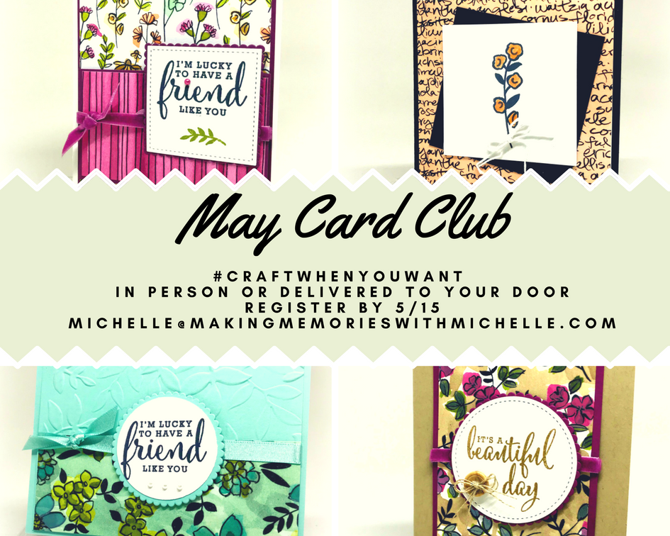 May's Card Club features the Share What You Love Suite!  Come stamp with me in person or get the kit delivered right to your door.  An exclusive Club Facebook Live will give you all the video tutorials you need to #craftwhenyouwant.   www.makingmemorieswithmichelle.com.  Stampin' Up! © 2018