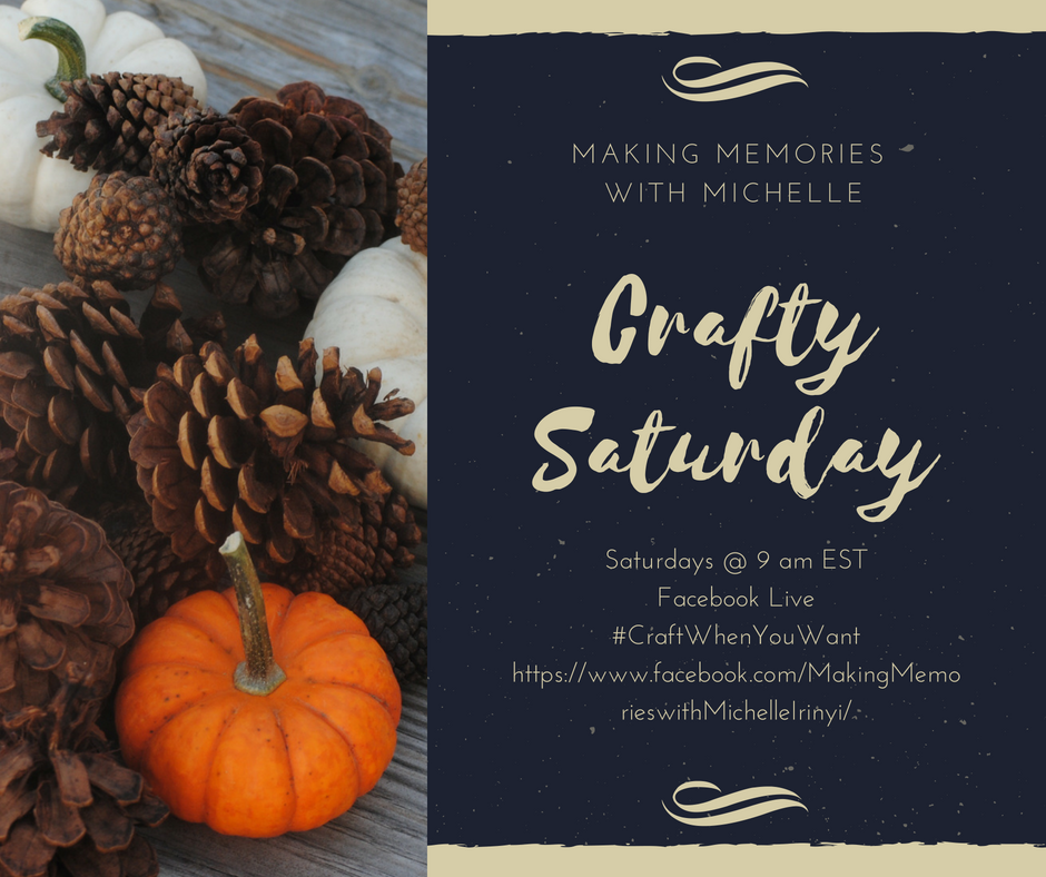 www.MakingMemorieswithMichelle.com  Join my Saturday morning Facebook Live.  I'll be crafting some spooky Halloween projects for all your ghouls and goblins! 9 am EST. www.facebook.com/MakingMemorieswithMichelleIrinyi/