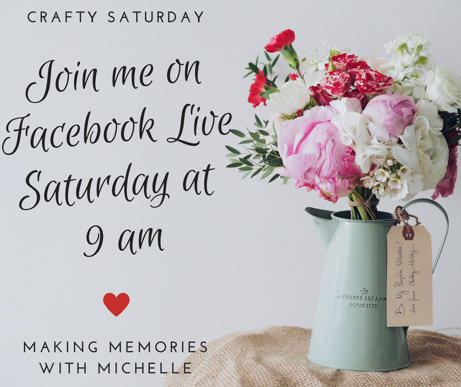 Crafty Saturday. Join Me on Facebook Live at 9 am Saturday.