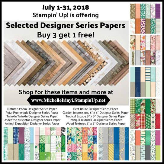 Buy 3/Get 1 FREE! July Designer Series Paper Sale! www.MichelleIrinyi.StampinUp.net Stampin' Up! © 2018