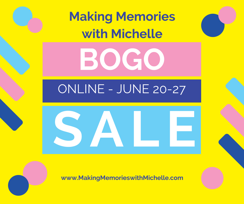 Making Memories with Michelle's Online Stampin' Up! BOGO Sale. June 9-16 www.MakingMemorieswithMichelle.com