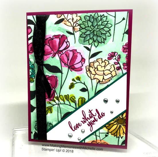 Love What You Do and Share What You Love. www.MakingMemorieswithMichelle.com Stampin' Up! © 2018