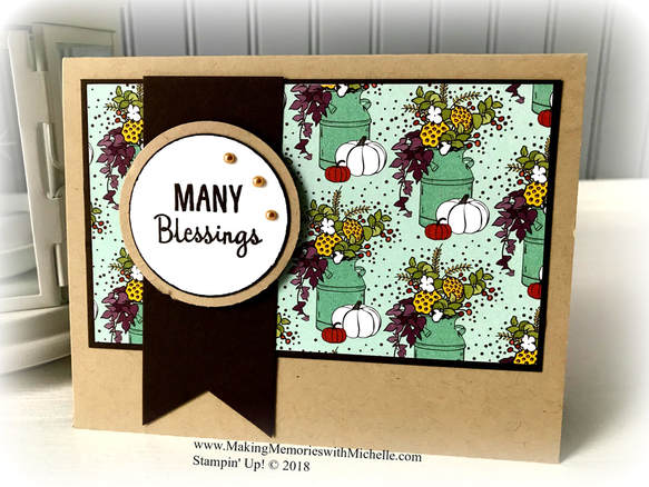 www.MakingMemorieswithMichelle.com Many Blessings and Country Lane Designer Series Paper. Stampin' Up! © 2018