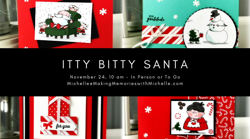 www.MakingMemorieswithMichelle.com 11/24 @ 10 am. In Person or To Go. Images © 2018 Stampin' Up!®
