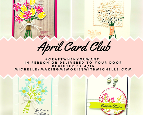 April's card club features the Beautiful Bouquet bundle. Register by 4/15 to have your kit delivered right to your door. Making Memories with Michelle. Stampin' Up! © 2018