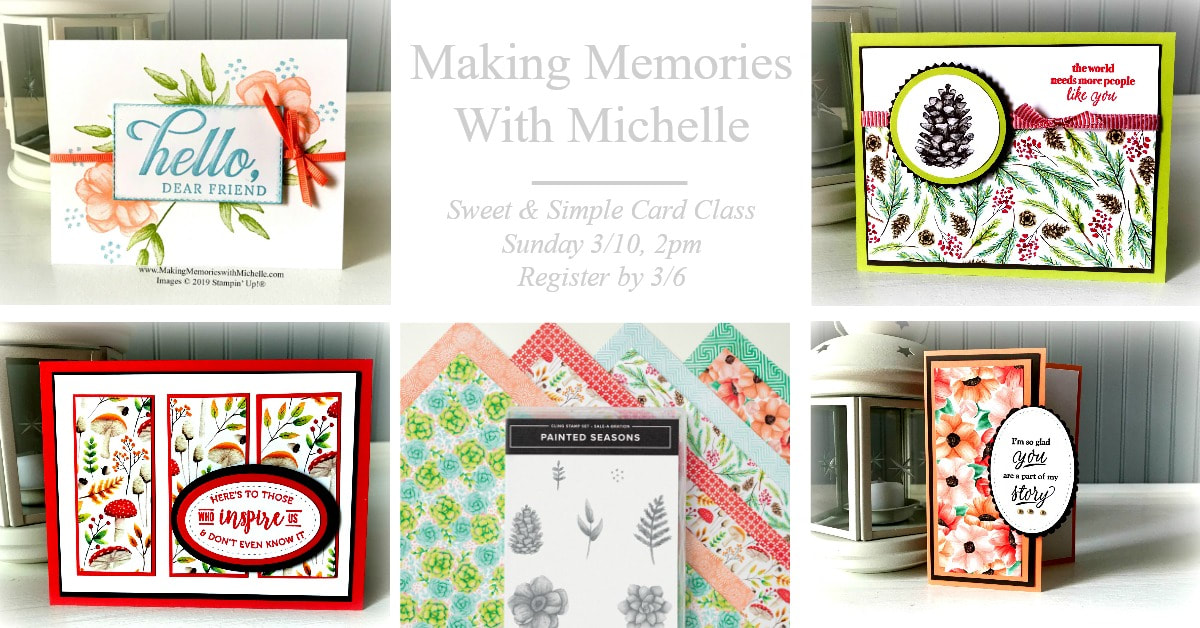 www.MakingMemorieswithMichelle.com March Sweet & Simple Card Class