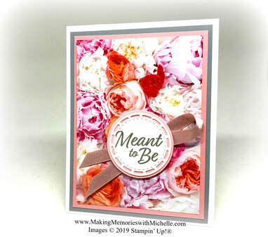 www.MakingMemorieswithMichelle.com www.MakingMemorieswithMichelle.com Product of the Week: Meant to Be Stamp Set & Bundle