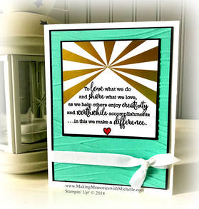 I'm so blessed to love what I do! And it's all thanks to my amazing Stampin' Up! customers and Stamping Bee Team! www.makingmemorieswithmichelle.com Stampin' Up! © 2018