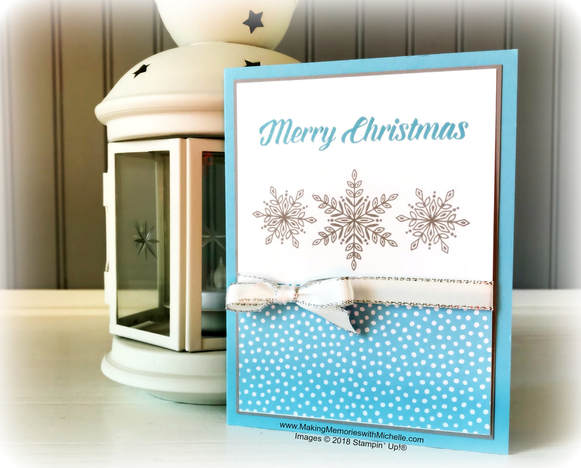 www.MakingMemorieswithmichelle.com Glistening Snowflakes and Timeless Tidings. © 2018 Stampin' Up!®