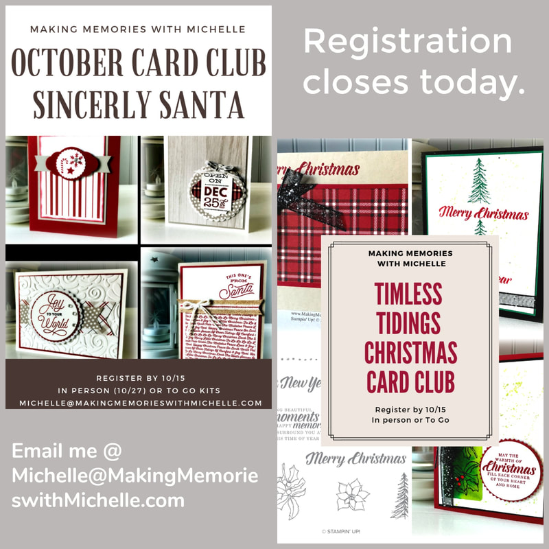 www.MakingMemorieswithMichelle.com Registration for both October Card Clubs ends 10/15. Stampin' Up! © 2018