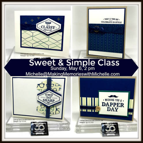 Register for May's Sweet & Simple Class by 5/3 - In Person or To Go. Making Memories with Michelle. Stampin' Up! © 2018