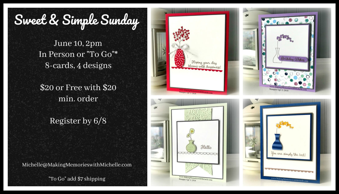 Sweet & Simple Sunday featuring Varied Vases. In Person or To Go. June 10. Register by June 8. www.MakingMemorieswithMichelle.com Stampin' Up! © 2018
