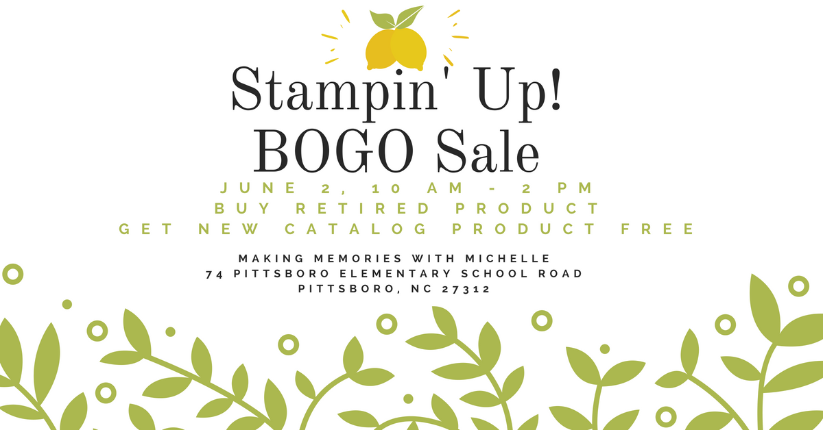 June 2nd BOGO - Buy retired Product; receive equal value of new catalog for free! www.MakingMemorieswithMichelle.com