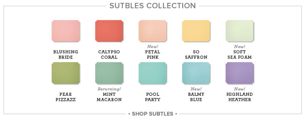 The 2018 Subtles Collection features 5 new colors: Petal Pink, Soft Sea Foam, Balmy Blue, Highland Heather, and the return of Mint Macaron. www.MakingMemorieswithMichelle.com Stampin' Up! © 2018