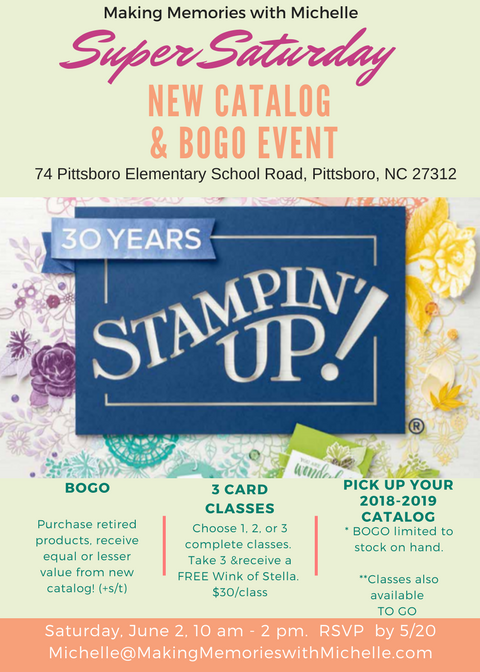 Super Saturday - 3 Full Classes and my biggest BOGO of the year! Making Memories with Michelle. Stampin' Up! © 2018
