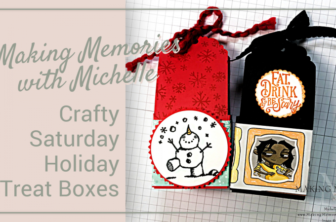 Crafty Saturday Video Holiday Treat Boxes