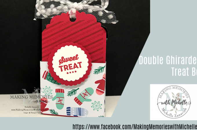 Making Memories with Michelle Double Ghirardelli Treat Box