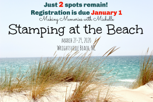 Making Memories with Michelle Stamping at the Beach Retreat