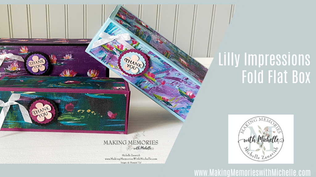 Making Memories with Michelle Lilly Impressions  Fold Flat Box