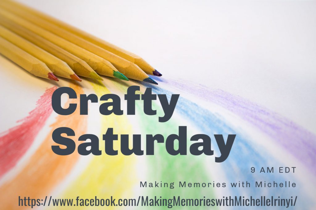 Making Memories with Michelle Crafty Saturday