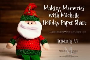 Making Memories with Michelle Paper Share