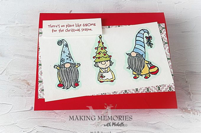 Making Memories with Michelle gnomes