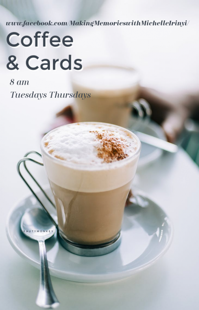 Making Memories with Michelle Coffee and Cards